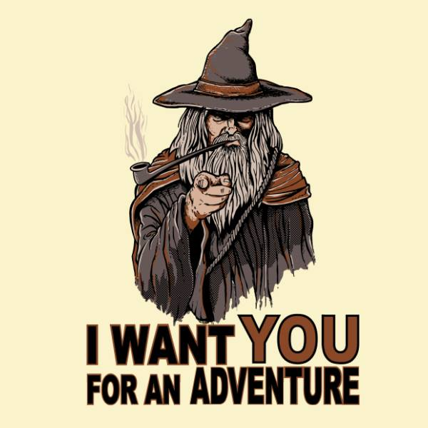 Gandalf: I want YOU for an adventure